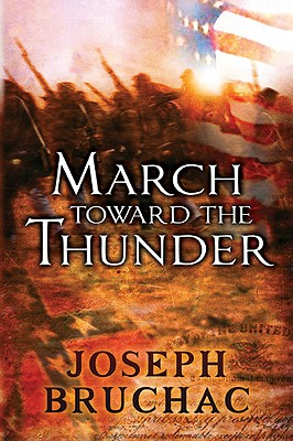 March Toward the Thunder By Bruchac, Joseph