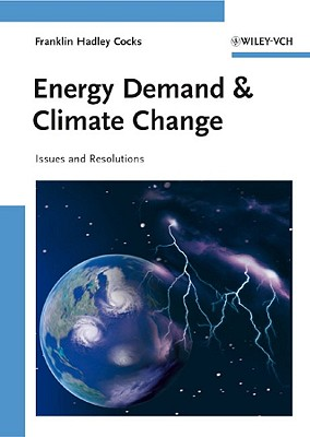 Energy Demand and Climate Change By Cocks, Franklin Hadley